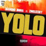 """Diamond Jimma – """"Yolo"""" ft. Zinoleesky"""