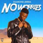"Diamond Jimma – ""No Worries"""