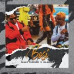 "[Lyrics] Wale Turner – ""Bosi"" ft. Olamide"