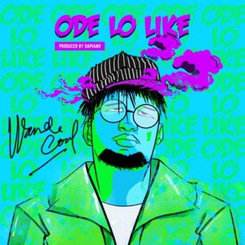 "Wande Coal – ""Ode Lo Like"""