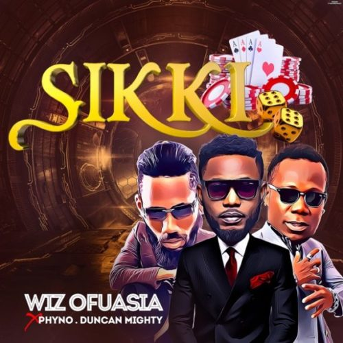 """Download mp3 Wizboyy ft Phyno & Duncan Mighty – """"Sikki"""""""