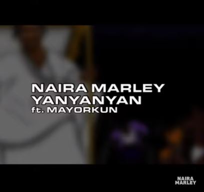 Naira Marley x Mayorkun - Yanyanyan