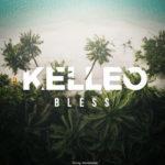 """Kelleo – """"Bless"""""""