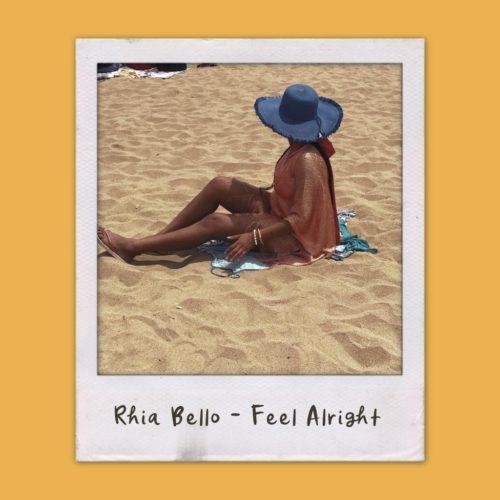 Rhia Bello - Feel Alright
