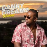 "Danny Dreams – ""Wunmi"" + ""Make We Follow Go"" ft. Naomisia"