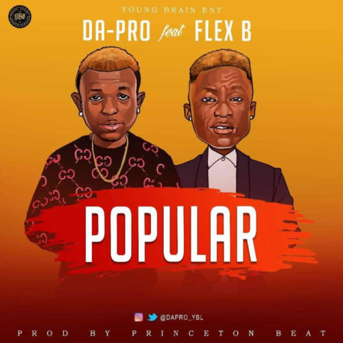 "Da-Pro - ""Popular"" ft. Flex B"