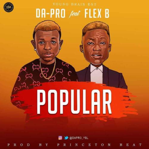 "[Video + Audio] Da-Pro – ""Popular"" ft. Flex B"