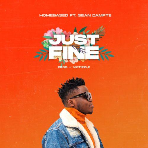 """Homebased – """"Just Fine"""" ft. Sean Dampte"""