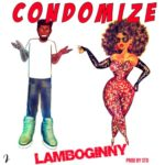 "Lamboginny – ""Condomize"" (Prod. by STO)"