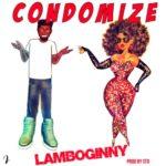 "Lamboginny – ""Condomize"" (Prod. by STO)"
