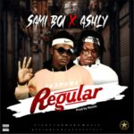 "Ashly x Sami Boi – ""Regular"" (Prod. by Rexxie)"