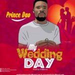 "Prince Dao – ""My Wedding Day"""