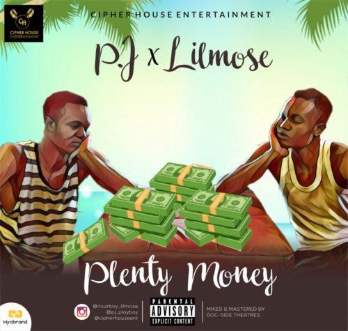 P.J x Lilmose - Plenty Money