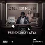 "[Lyrics + Visuals] Dremo – ""Chairman"""