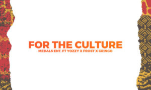 """Medals Ent. - """"For The Culture"""" ft. Yozzy x Frost x Gringo"""