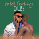 """Dilly – """"Catch Feelings"""""""