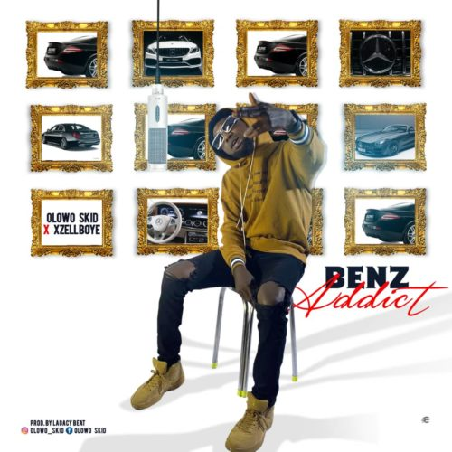 """Olowo Skid - """"Benz Addict"""" ft. Xzell Boyr"""