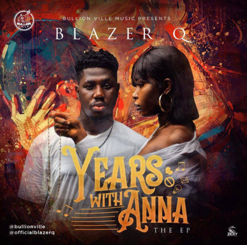 """Blazer Q - """"Years With Anna"""" (The EP)"""