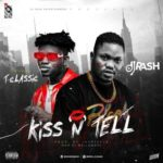"Dj Rash – ""Kiss N Tell"" f. T-Classic"