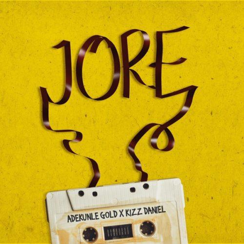 """Adekunle Gold - """"Jore"""" ft. Kizz Daniel"""