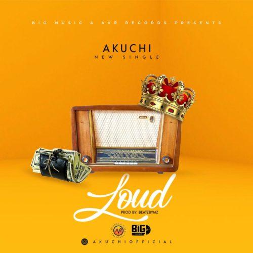 Akuchi - Loud