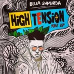 "Bella Shmurda – ""High Tension"" (EP)"