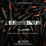 [Music] DJ Joenel – Armageddon ft. Ajebo Hustlers, Dr Barz & Dan Dizzy