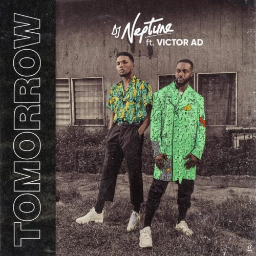 "Download music DJ Neptune ft Victor AD – ""Tomorrow"""