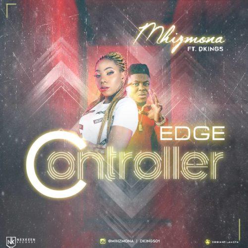 """Mhizmona - """"Edge Contoller"""" ft. Dkings"""