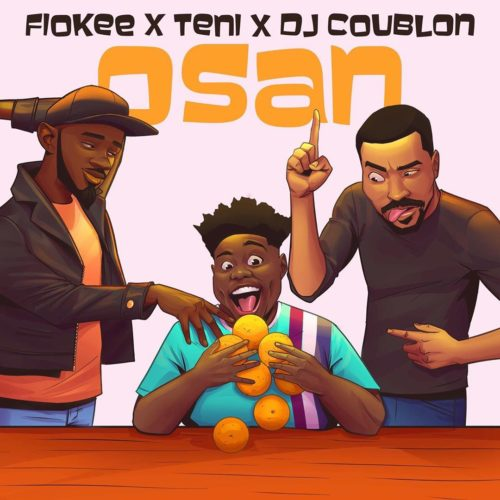 "Download music ""Osan"" – Teni ft Fiokee & DJ Coublon"