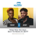 """Fireboy"" Vs ""Joeboy""…. Who Was Second Best To 'Rema' In 2019?"
