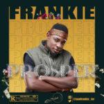 """Frankie – """"Prosper"""" (Prod. by Blaq Jerzee)"""