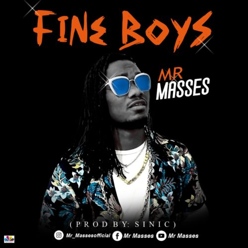 "Mr Masses - ""Fine Boy"""