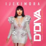 "[Audio + Video] Ijekimora – ""D'DIVA"" (Dir. By Walinteen Pro)"