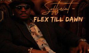 SoftSaint - Flex Till Dawn