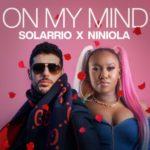 "Solarrio x Niniola – ""On My Mind"""