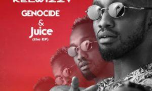 KelWizzy - Ikorodo + Yoyoyo + (Full Genocide and Juice EP)