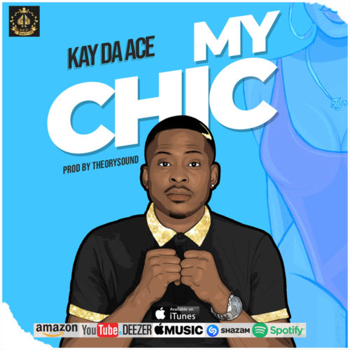 "Kay Da Ace - ""My Chic"""