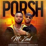 """[Audio + Video] M-Zeal – """"Porsh"""" ft. HarrySong"""