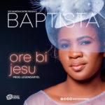 """Baptista – """"Ore Bi Jesu"""""""