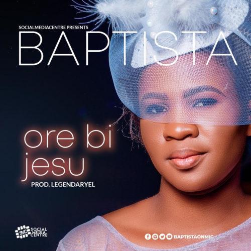 Baptista - Ore Bi Jesu