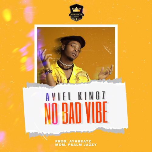 Aviel Kingz - No Bad Vibes (Prod. AykBeatz)