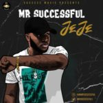 "Mr Successful – ""Jeje"""