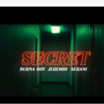 "[Lyrics] Burna Boy – ""Secret"" ft. Jeremih, Serani"