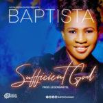 "Baptista – ""Sufficient God"" + ""Ore Bi Jesu"""