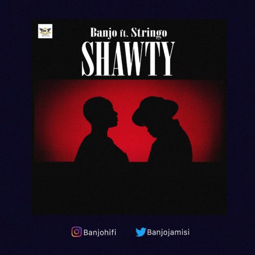 "Banjo - ""Shawty"" ft. Stringo"