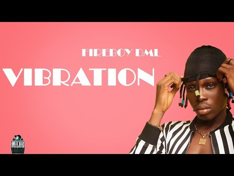 """Fireboy DML – """"Vibration"""" [+ Lyrics]"""