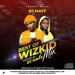 "DJ Maff – ""Best Of Wizkid Mixtape"""