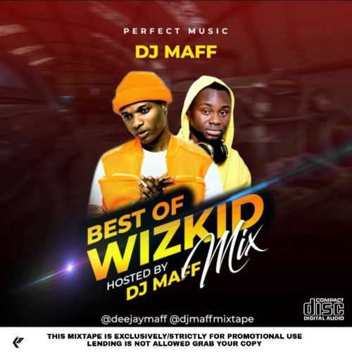 "DJ Maff - ""Best Of Wizkid Mixtape"""