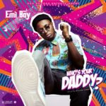 "Emiboy – ""Who's Your Daddy?"" (Prod. by Killertunes)"